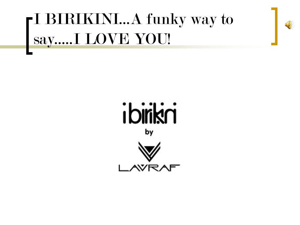 La collezione I BIRIKINI è rivolta a chi intende comunicare un sentimento, sia esso di simpatia, amicizia o di amore, in modo spiritoso elegante, complice ma al contempo prezioso...
