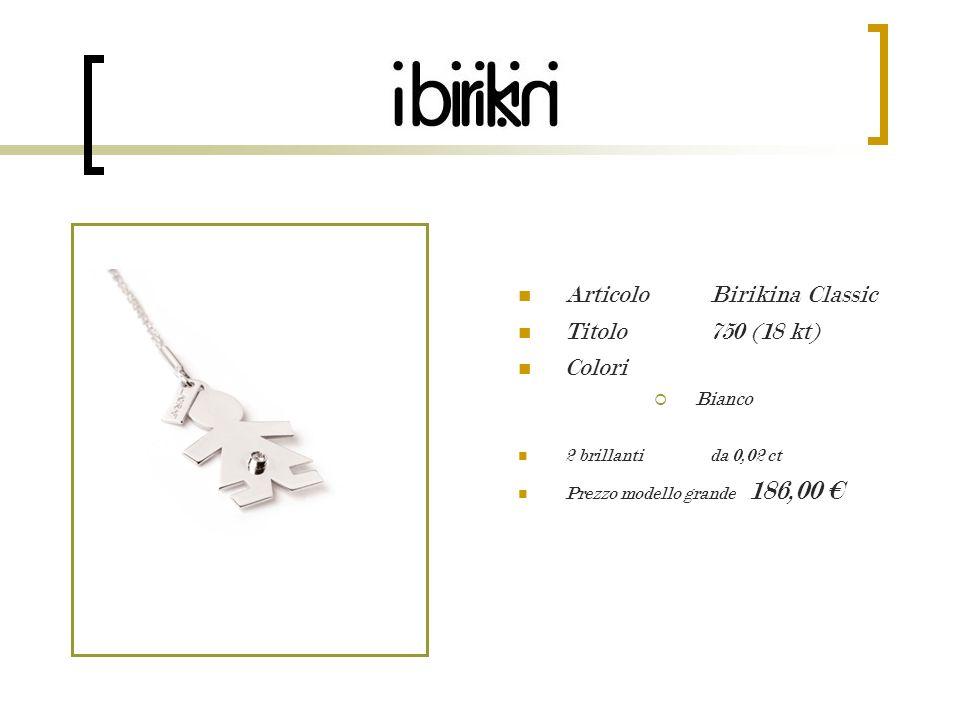 Articolo Birikina Classic Titolo 750 (18 kt) Colori Bianco 2 brillanti da 0,02 ct Prezzo modello grande 186,00