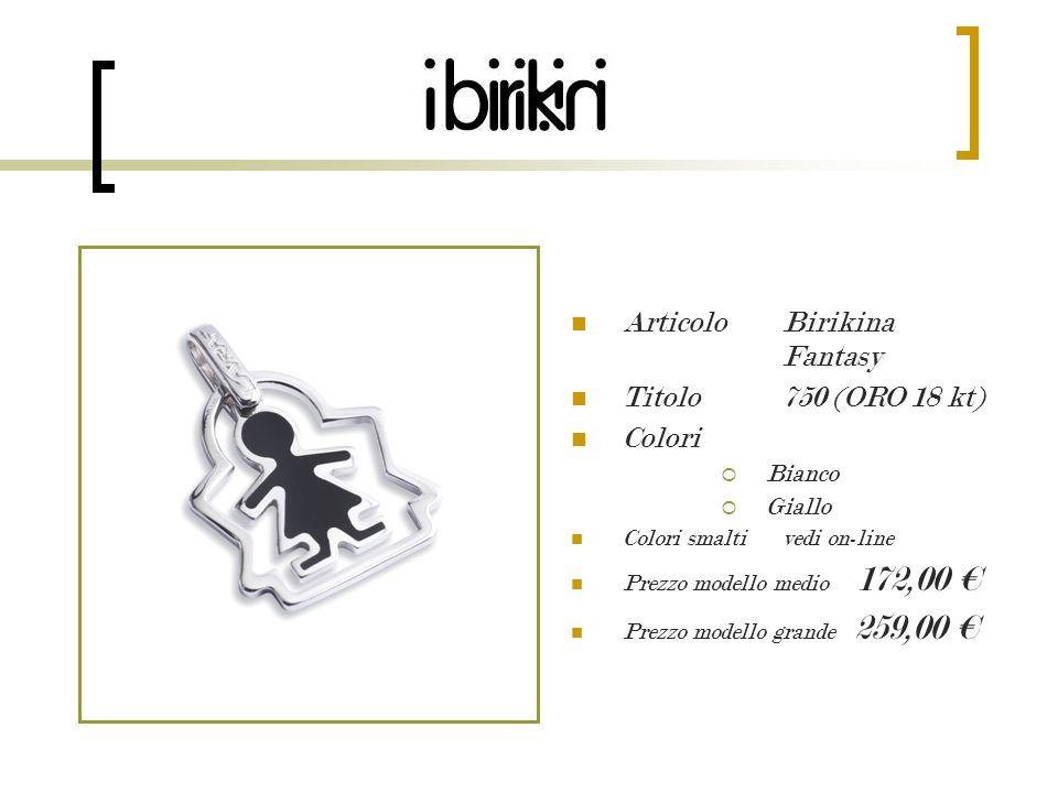 Articolo Birikini Fantasy Titolo 750 (ORO 18 kt) Colori Bianco Giallo Colori smalti vedi on-line Prezzo modello medio 209,00