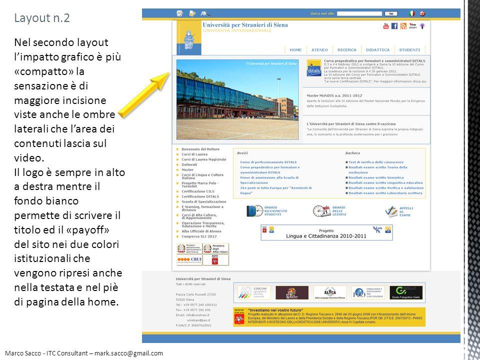 Marco Sacco - ITC Consultant – mark.sacco@gmail.com Layout n.2 Nel secondo layout limpatto grafico è più «compatto» la sensazione è di maggiore incisi