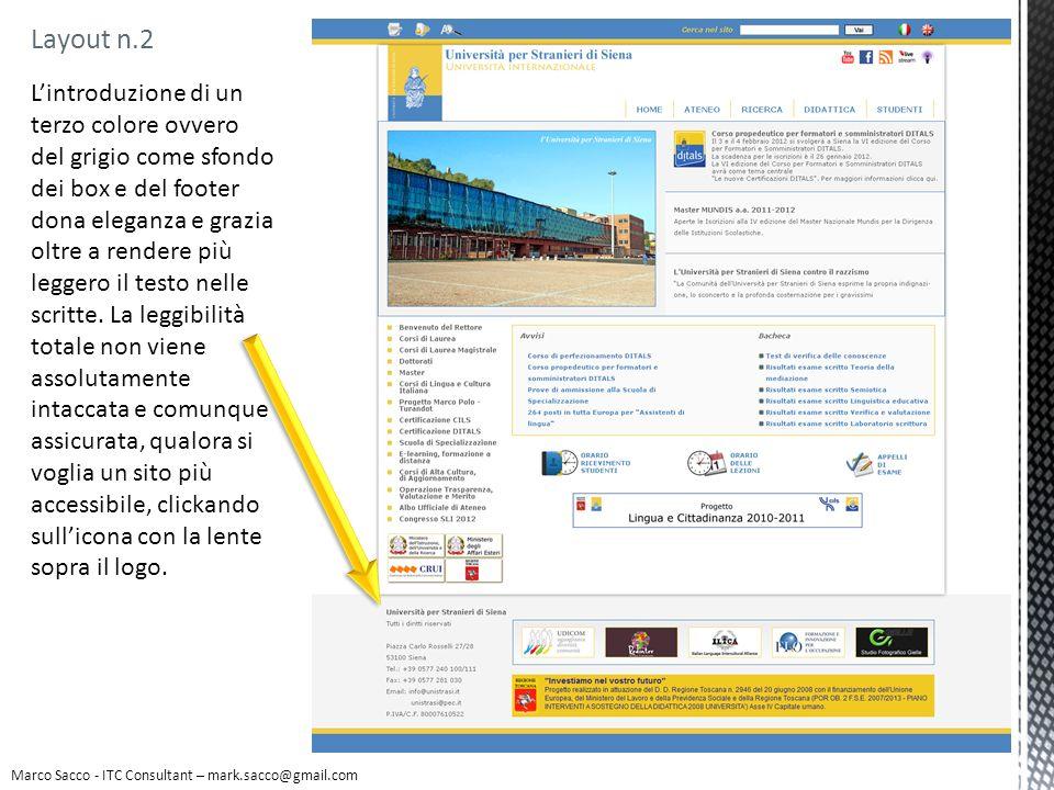 Marco Sacco - ITC Consultant – mark.sacco@gmail.com Layout n.2 Lintroduzione di un terzo colore ovvero del grigio come sfondo dei box e del footer don