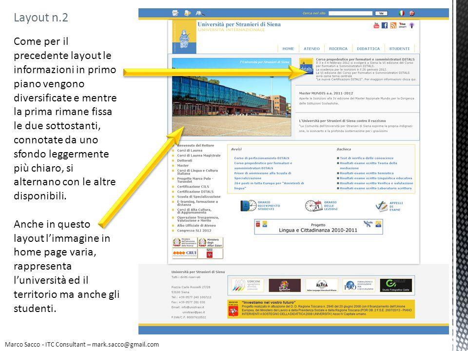Marco Sacco - ITC Consultant – mark.sacco@gmail.com Layout n.2 Come per il precedente layout le informazioni in primo piano vengono diversificate e me