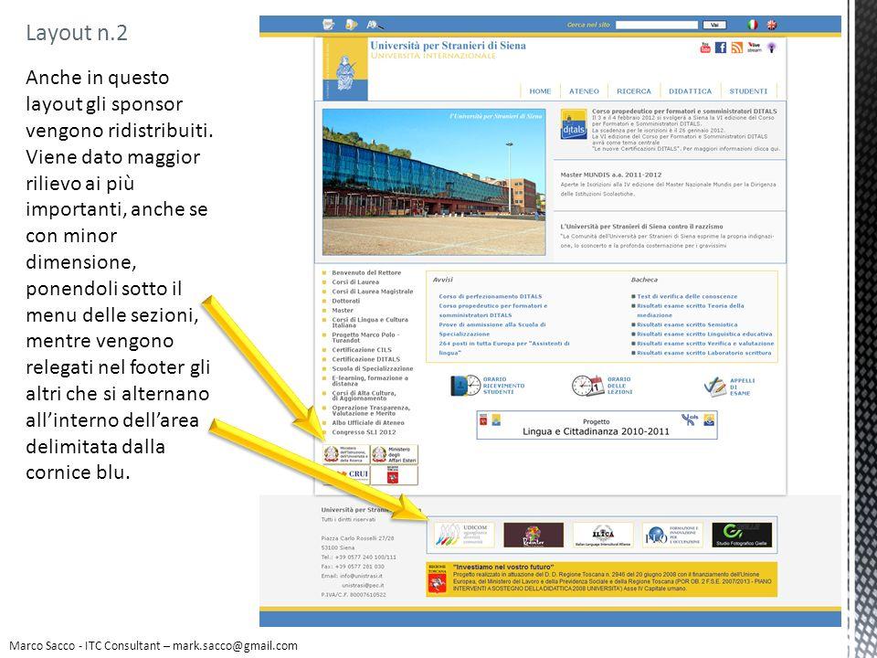 Marco Sacco - ITC Consultant – mark.sacco@gmail.com Layout n.2 Anche in questo layout gli sponsor vengono ridistribuiti. Viene dato maggior rilievo ai