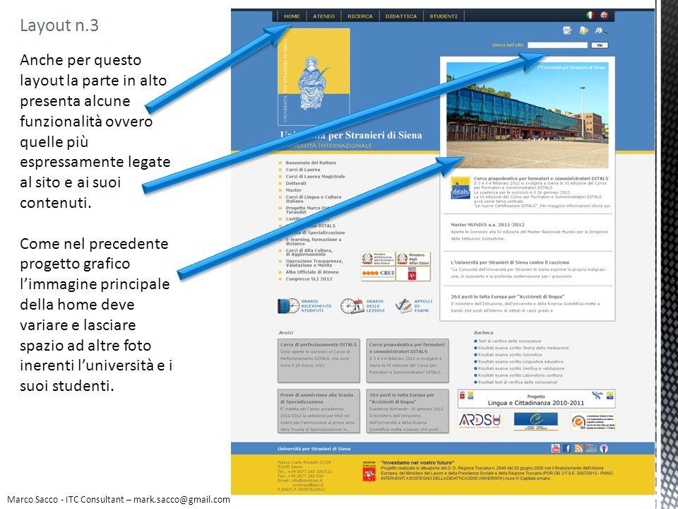 Layout n.3 Marco Sacco - ITC Consultant – mark.sacco@gmail.com Anche per questo layout la parte in alto presenta alcune funzionalità ovvero quelle più