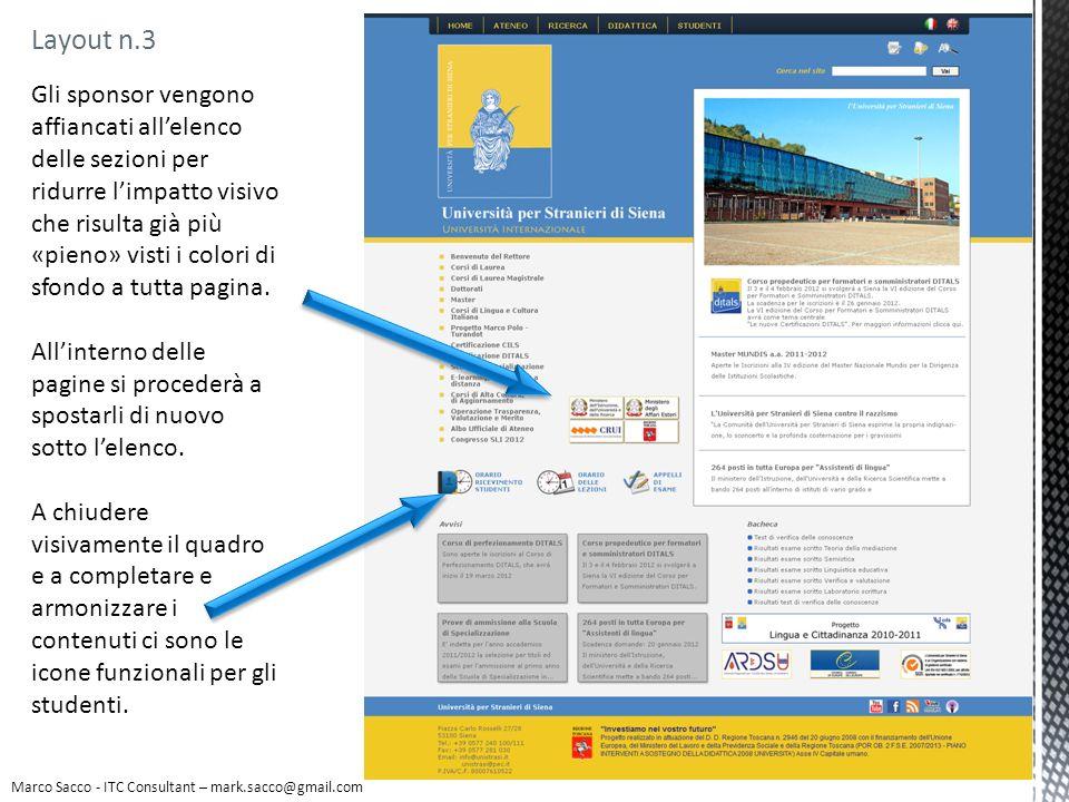 Layout n.3 Marco Sacco - ITC Consultant – mark.sacco@gmail.com Gli sponsor vengono affiancati allelenco delle sezioni per ridurre limpatto visivo che