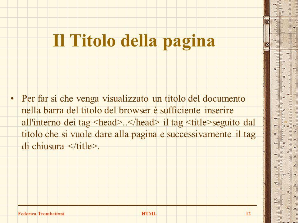 Il Titolo della pagina Per far sì che venga visualizzato un titolo del documento nella barra del titolo del browser è sufficiente inserire all'interno