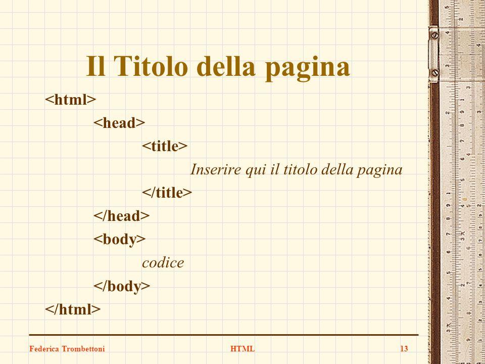 Il Titolo della pagina Inserire qui il titolo della pagina codice Federica TrombettoniHTML13