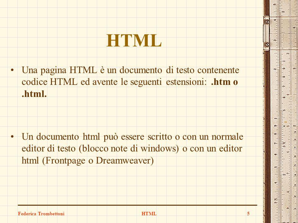 HTML Una pagina HTML è un documento di testo contenente codice HTML ed avente le seguenti estensioni:.htm o.html. Un documento html può essere scritto