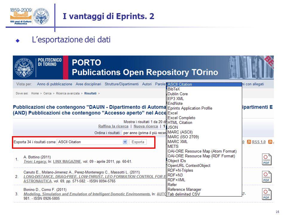16 Lesportazione dei dati I vantaggi di Eprints. 2