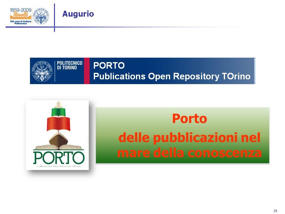 26 Augurio The Porto delle pubblicazioni nel mare della conoscenza Porto delle pubblicazioni nel mare della conoscenza