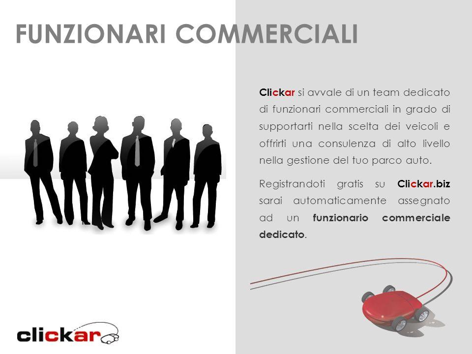 FUNZIONARI COMMERCIALI Clickar si avvale di un team dedicato di funzionari commerciali in grado di supportarti nella scelta dei veicoli e offrirti una