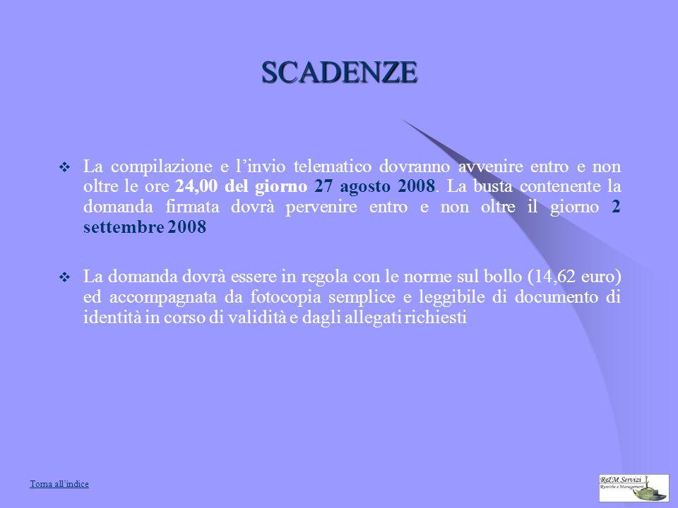 SCADENZE La compilazione e linvio telematico dovranno avvenire entro e non oltre le ore 24,00 del giorno 27 agosto 2008.