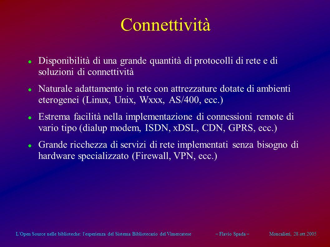 L'Open Source nelle biblioteche: l'esperienza del Sistema Bibliotecario del Vimercatese – Flavio Spada – Moncalieri, 28.ott.2005 Flessibilità Elevata