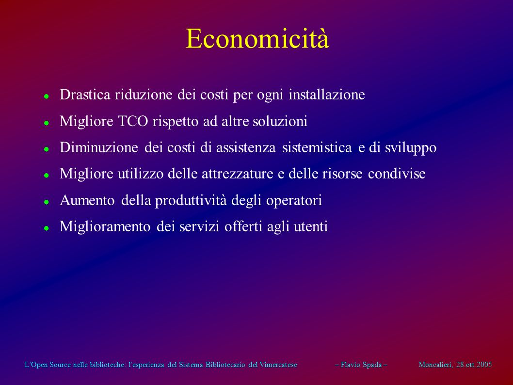 L'Open Source nelle biblioteche: l'esperienza del Sistema Bibliotecario del Vimercatese – Flavio Spada – Moncalieri, 28.ott.2005 Protezione degli inve
