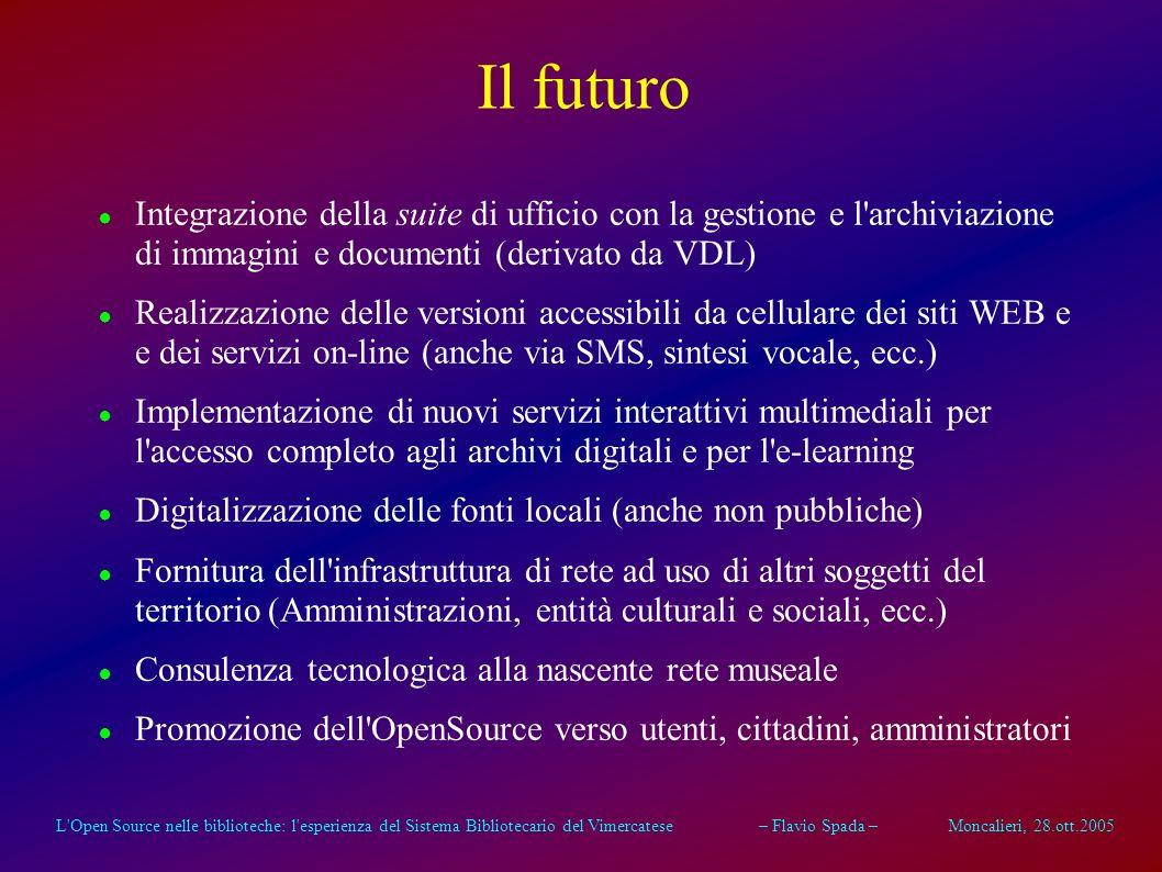 L'Open Source nelle biblioteche: l'esperienza del Sistema Bibliotecario del Vimercatese – Flavio Spada – Moncalieri, 28.ott.2005 Valutazione dei risul