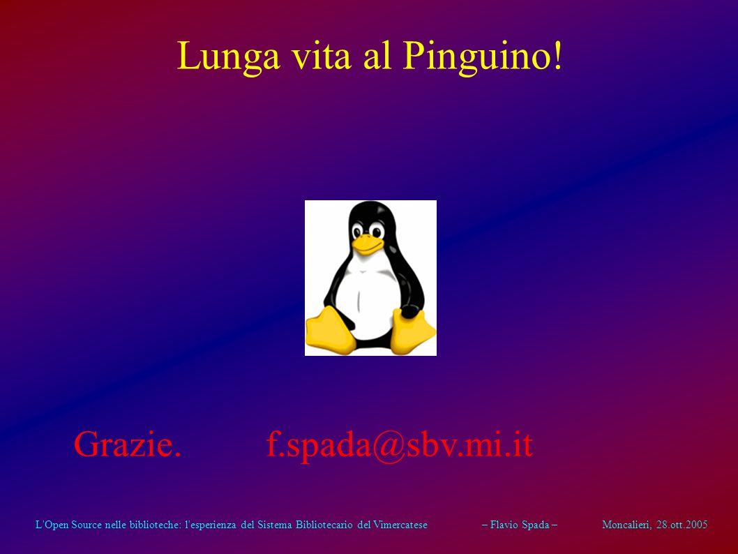 L'Open Source nelle biblioteche: l'esperienza del Sistema Bibliotecario del Vimercatese – Flavio Spada – Moncalieri, 28.ott.2005 Un breve esempio La V