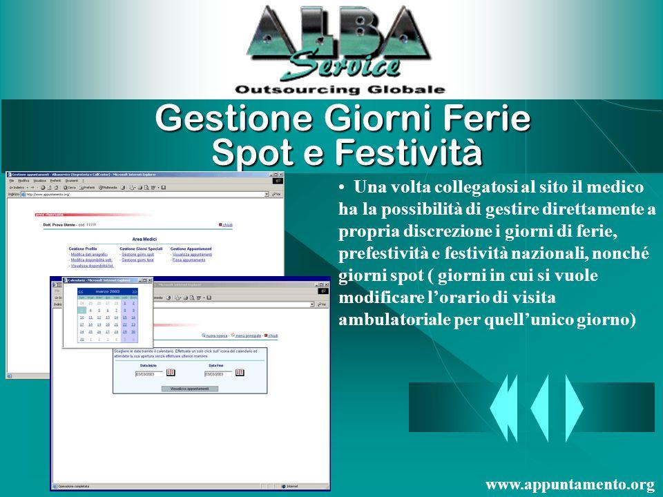 Consultazione Web Il medico può consultare tramite il web in qualsiasi istante gli appuntamenti fissati dalloperatrice; inoltre ha la possibilità di i