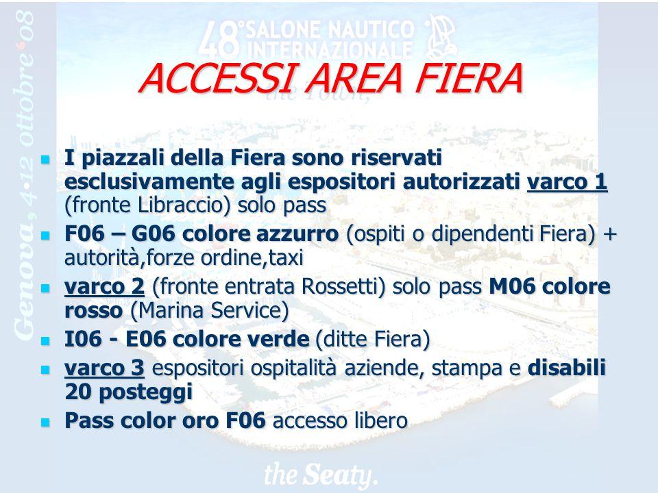 15 ACCESSI AREA FIERA I piazzali della Fiera sono riservati esclusivamente agli espositori autorizzati varco 1 (fronte Libraccio) solo pass I piazzali della Fiera sono riservati esclusivamente agli espositori autorizzati varco 1 (fronte Libraccio) solo pass F06 – G06 colore azzurro (ospiti o dipendenti Fiera) + autorità,forze ordine,taxi F06 – G06 colore azzurro (ospiti o dipendenti Fiera) + autorità,forze ordine,taxi varco 2 (fronte entrata Rossetti) solo pass M06 colore rosso (Marina Service) varco 2 (fronte entrata Rossetti) solo pass M06 colore rosso (Marina Service) I06 - E06 colore verde (ditte Fiera) I06 - E06 colore verde (ditte Fiera) varco 3 espositori ospitalità aziende, stampa e disabili 20 posteggi varco 3 espositori ospitalità aziende, stampa e disabili 20 posteggi Pass color oro F06 accesso libero Pass color oro F06 accesso libero