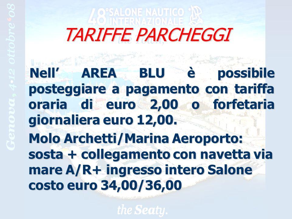 17 TARIFFE PARCHEGGI Nell AREA BLU è possibile posteggiare a pagamento con tariffa oraria di euro 2,00 o forfetaria giornaliera euro 12,00.