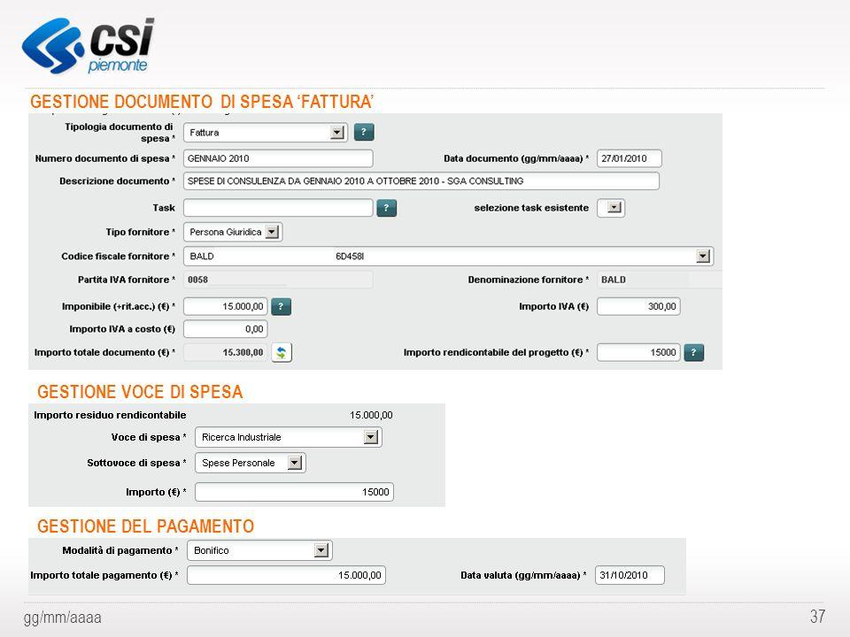 gg/mm/aaaa37 GESTIONE DOCUMENTO DI SPESA FATTURA GESTIONE VOCE DI SPESA GESTIONE DEL PAGAMENTO