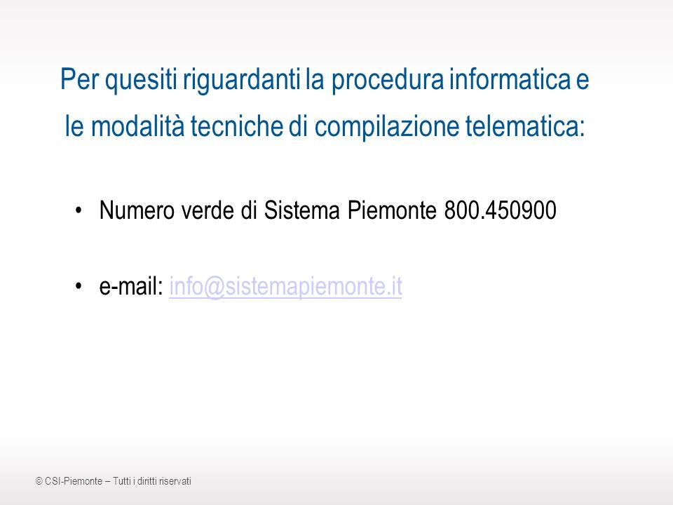 gg/mm/aaaa38 Per quesiti riguardanti la procedura informatica e le modalità tecniche di compilazione telematica: Numero verde di Sistema Piemonte 800.