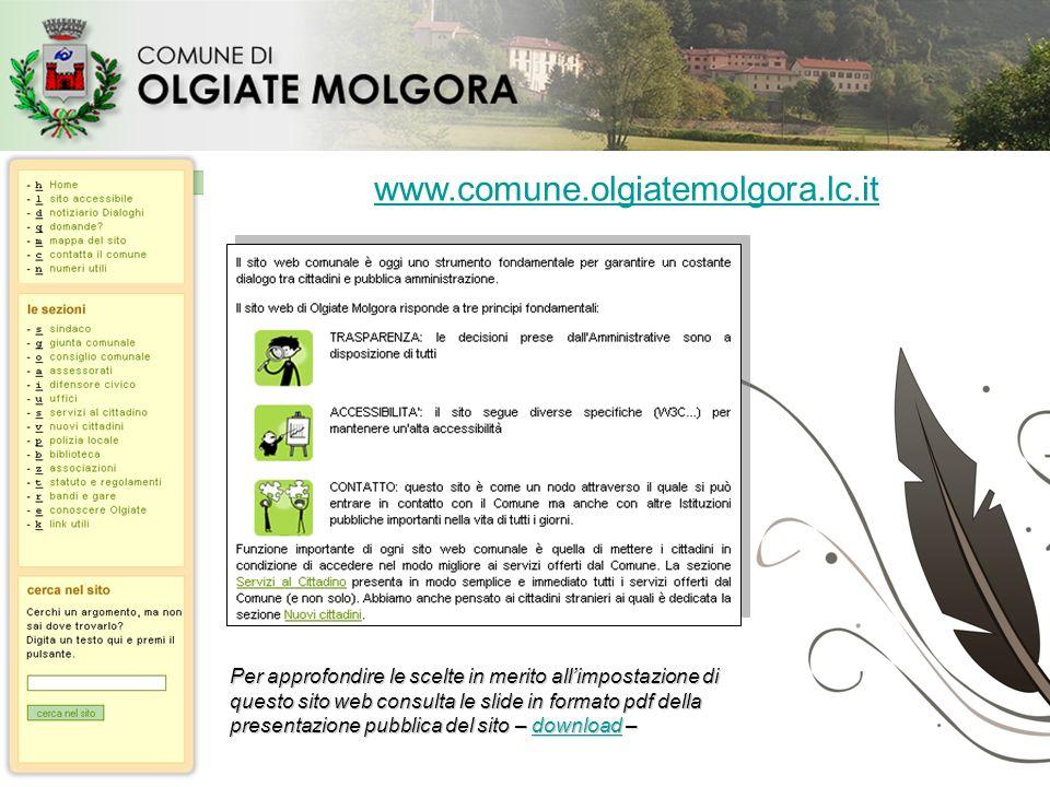 www.comune.olgiatemolgora.lc.it Per approfondire le scelte in merito allimpostazione di questo sito web consulta le slide in formato pdf della present