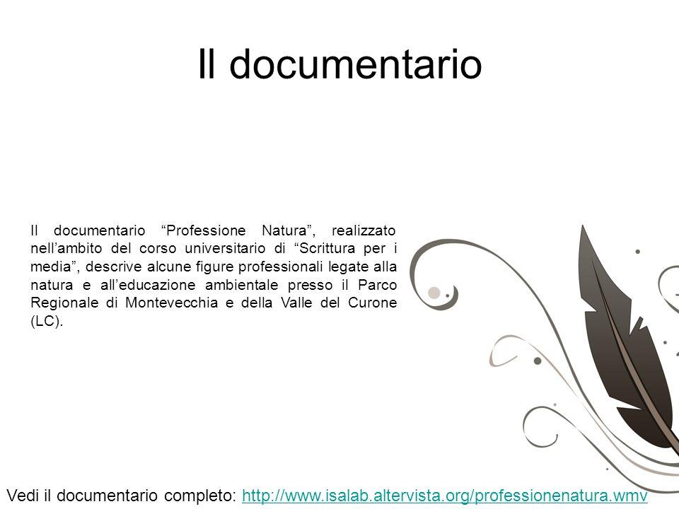 Il documentario Vedi il documentario completo: http://www.isalab.altervista.org/professionenatura.wmvhttp://www.isalab.altervista.org/professionenatur