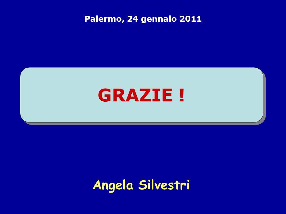 GRAZIE ! Angela Silvestri Palermo, 24 gennaio 2011