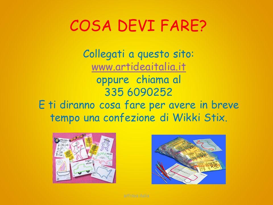 COSA DEVI FARE? Collegati a questo sito: www.artideaitalia.it oppure chiama al 335 6090252 E ti diranno cosa fare per avere in breve tempo una confezi