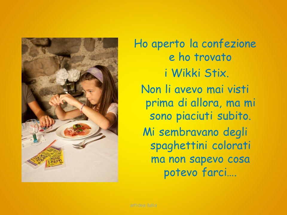 art idea italia Ho aperto la confezione e ho trovato i Wikki Stix.