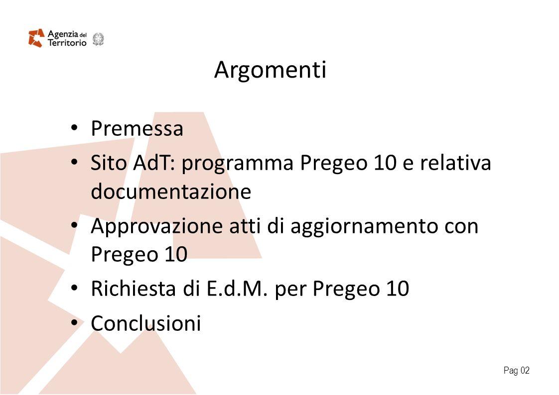 Argomenti Premessa Sito AdT: programma Pregeo 10 e relativa documentazione Approvazione atti di aggiornamento con Pregeo 10 Richiesta di E.d.M. per Pr