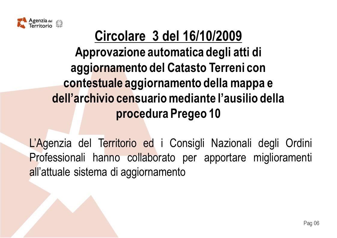 Circolare 3 del 16/10/2009 Approvazione automatica degli atti di aggiornamento del Catasto Terreni con contestuale aggiornamento della mappa e dellarc