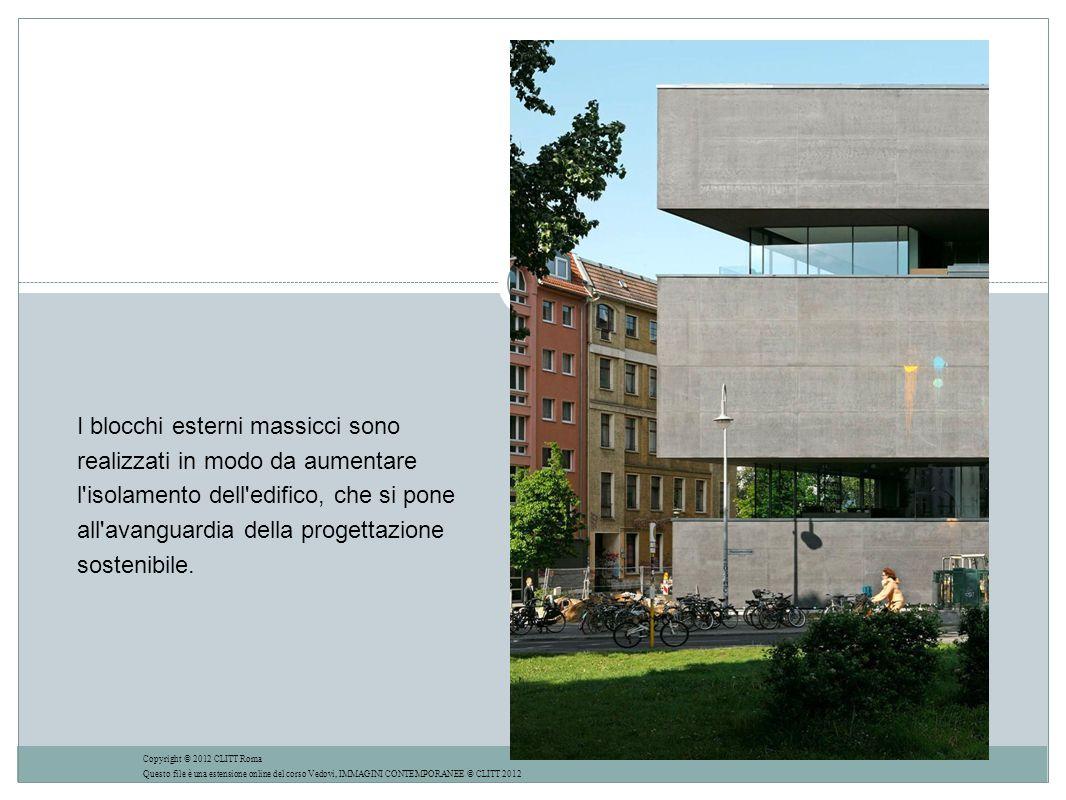 I blocchi esterni massicci sono realizzati in modo da aumentare l isolamento dell edifico, che si pone all avanguardia della progettazione sostenibile.