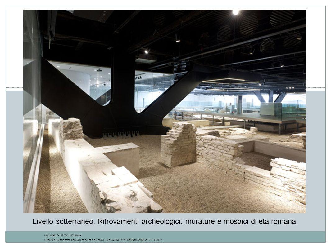 Livello sotterraneo.Ritrovamenti archeologici: murature e mosaici di età romana.
