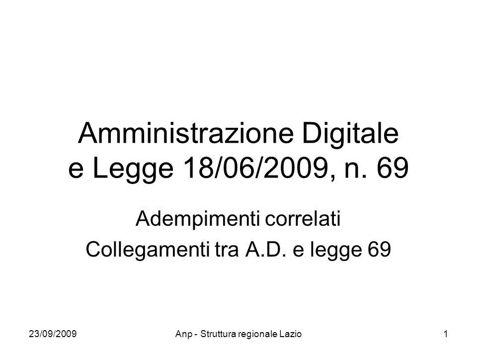 23/09/2009Anp - Struttura regionale Lazio1 Amministrazione Digitale e Legge 18/06/2009, n. 69 Adempimenti correlati Collegamenti tra A.D. e legge 69