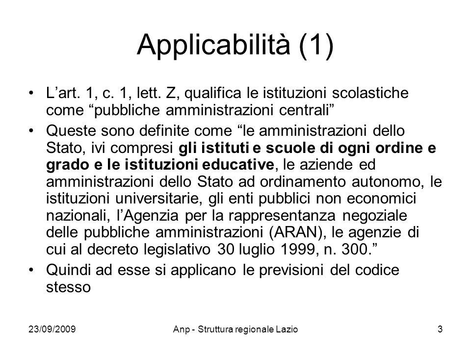 23/09/2009Anp - Struttura regionale Lazio3 Applicabilità (1) Lart. 1, c. 1, lett. Z, qualifica le istituzioni scolastiche come pubbliche amministrazio