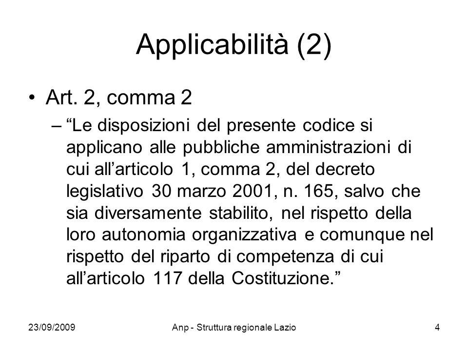 23/09/2009Anp - Struttura regionale Lazio4 Applicabilità (2) Art. 2, comma 2 –Le disposizioni del presente codice si applicano alle pubbliche amminist