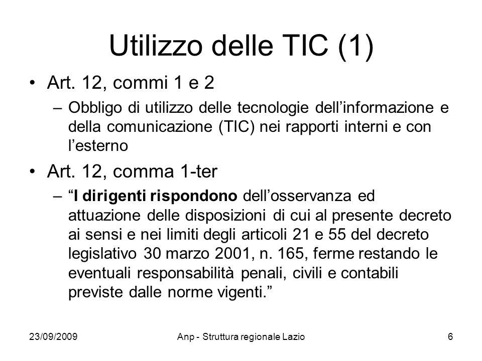 23/09/2009Anp - Struttura regionale Lazio6 Utilizzo delle TIC (1) Art. 12, commi 1 e 2 –Obbligo di utilizzo delle tecnologie dellinformazione e della