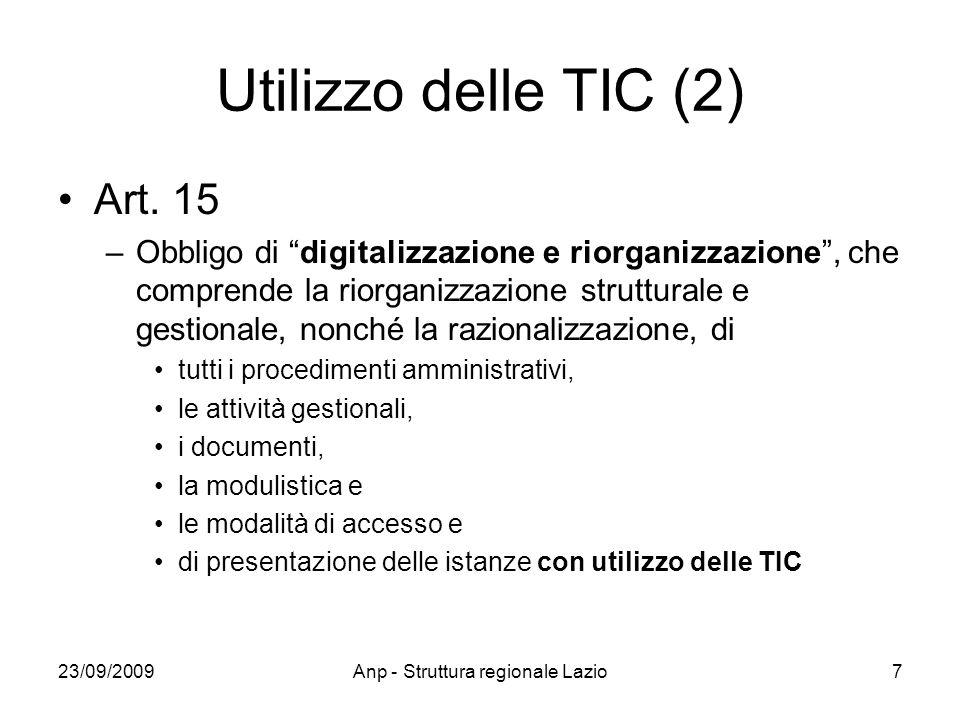 23/09/2009Anp - Struttura regionale Lazio7 Utilizzo delle TIC (2) Art. 15 –Obbligo di digitalizzazione e riorganizzazione, che comprende la riorganizz