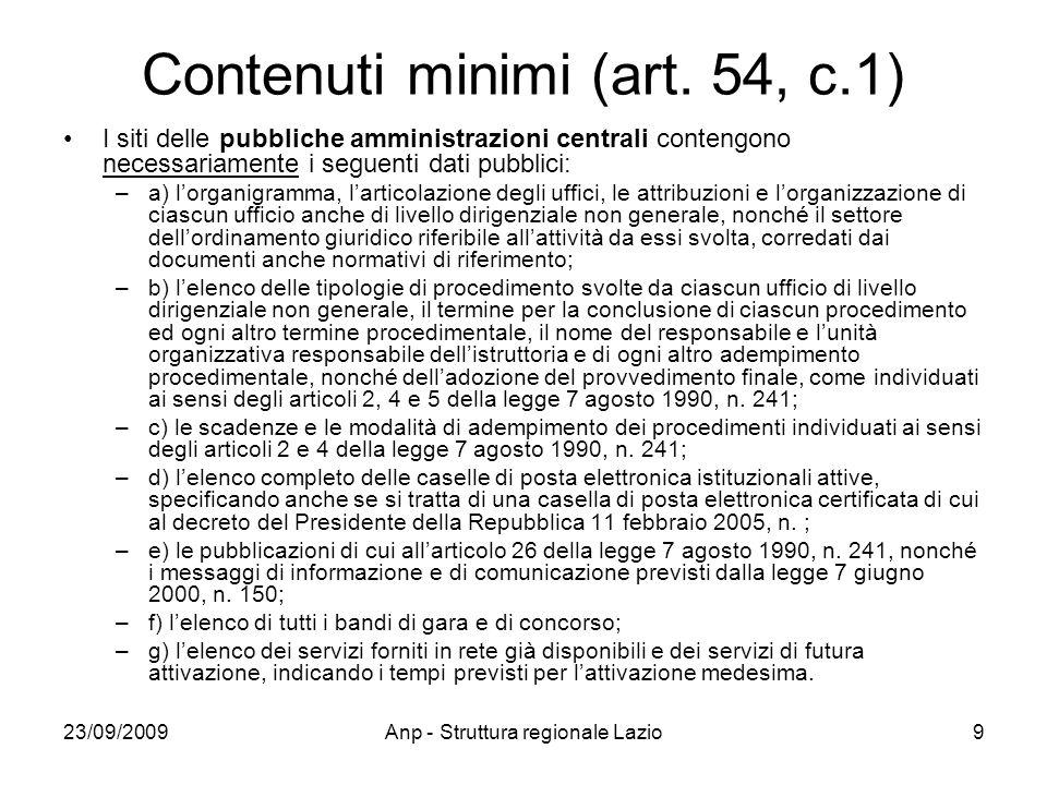 23/09/2009Anp - Struttura regionale Lazio9 Contenuti minimi (art. 54, c.1) I siti delle pubbliche amministrazioni centrali contengono necessariamente