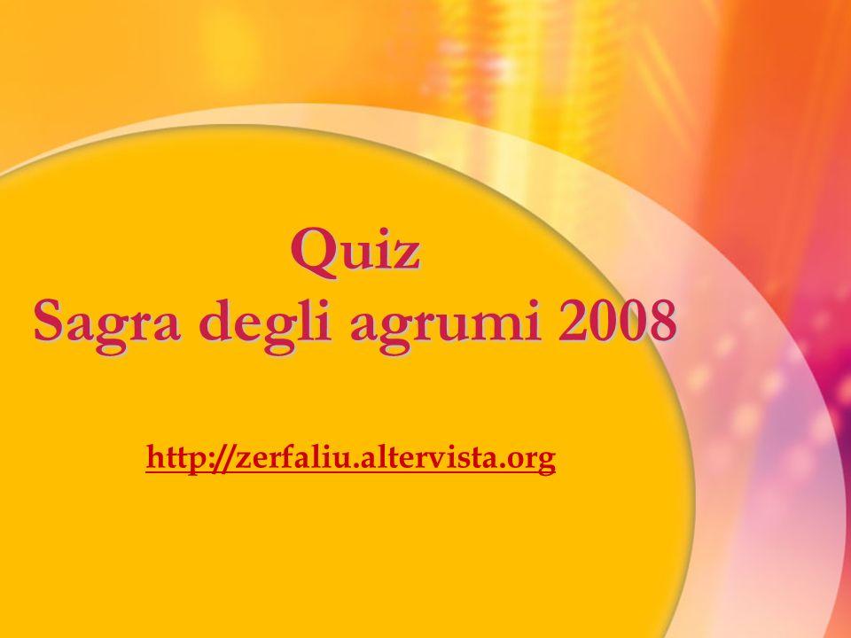 Quiz Sagra degli agrumi 2008 http://zerfaliu.altervista.org