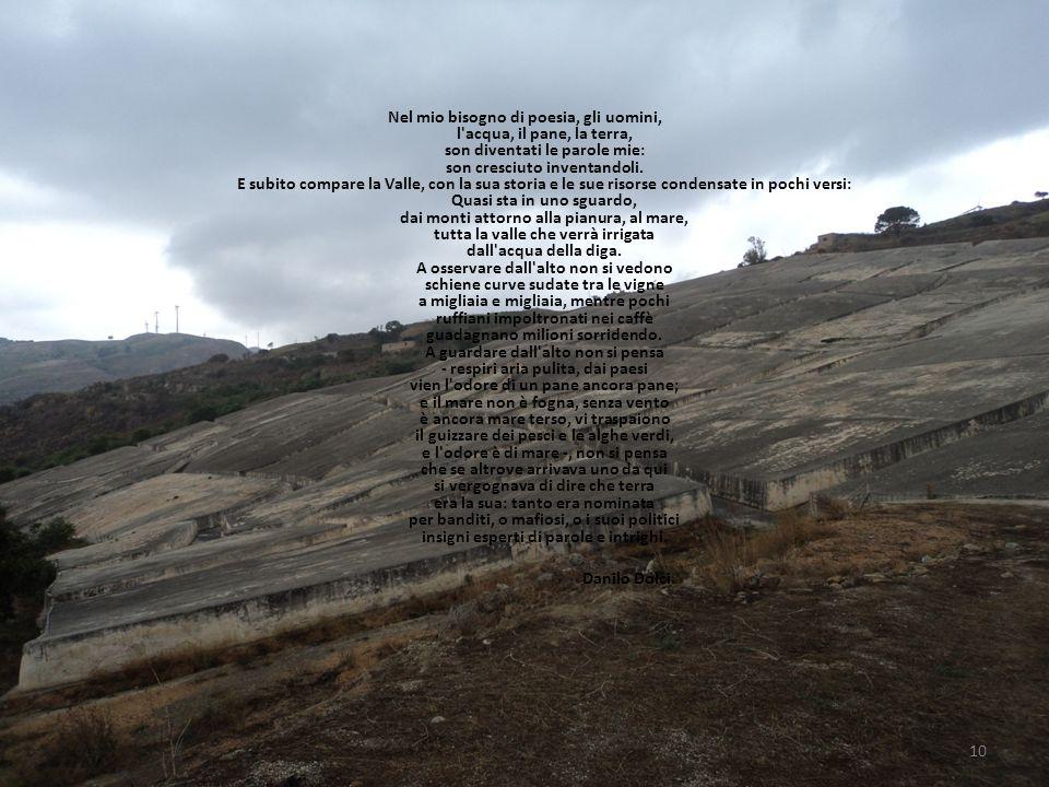 Nel mio bisogno di poesia, gli uomini, l'acqua, il pane, la terra, son diventati le parole mie: son cresciuto inventandoli. E subito compare la Valle,