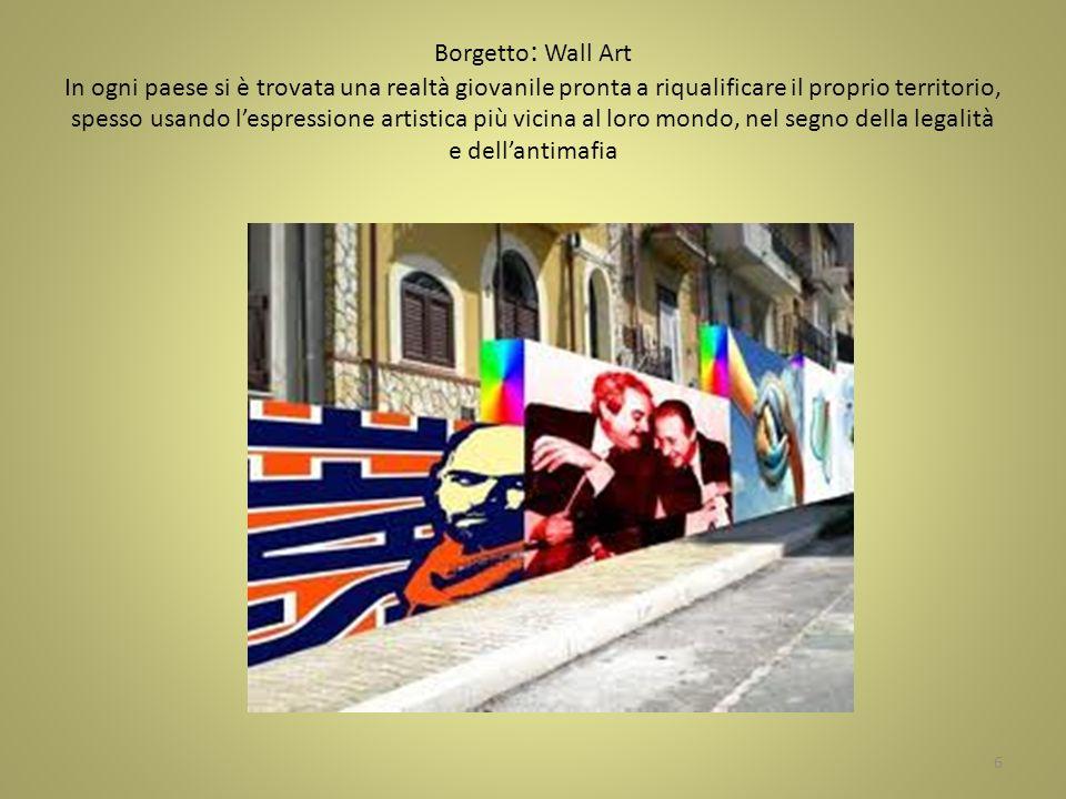 Borgetto : Wall Art In ogni paese si è trovata una realtà giovanile pronta a riqualificare il proprio territorio, spesso usando lespressione artistica