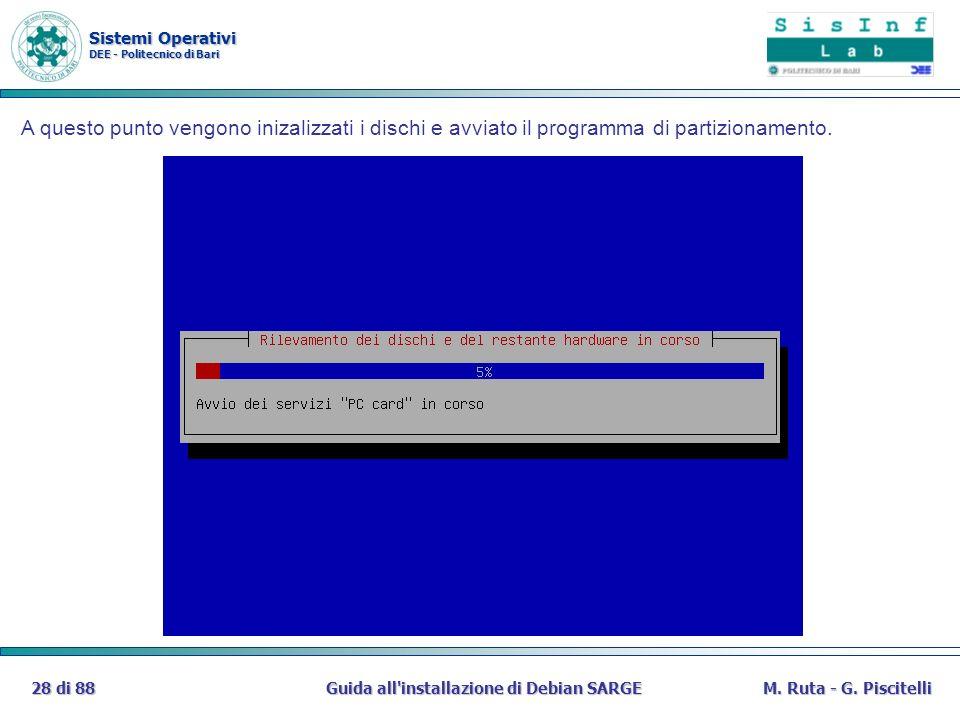 Sistemi Operativi DEE - Politecnico di Bari Guida all'installazione di Debian SARGE28 di 88M. Ruta - G. Piscitelli A questo punto vengono inizalizzati