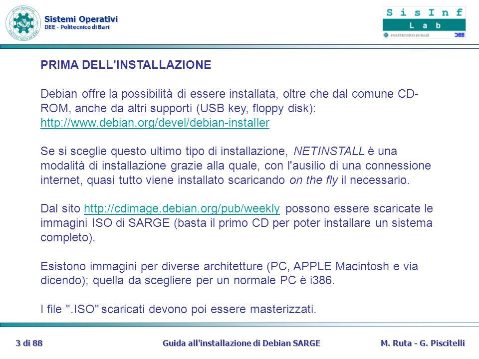 Sistemi Operativi DEE - Politecnico di Bari Guida all'installazione di Debian SARGE3 di 88M. Ruta - G. Piscitelli PRIMA DELL'INSTALLAZIONE Debian offr