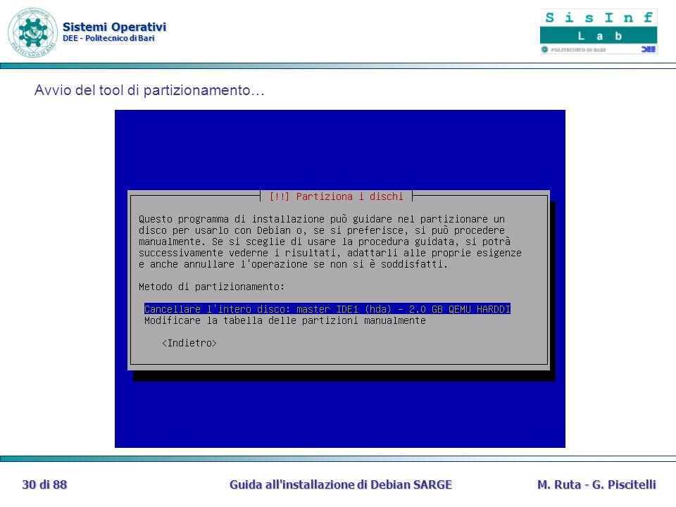 Sistemi Operativi DEE - Politecnico di Bari Guida all'installazione di Debian SARGE30 di 88M. Ruta - G. Piscitelli Avvio del tool di partizionamento…