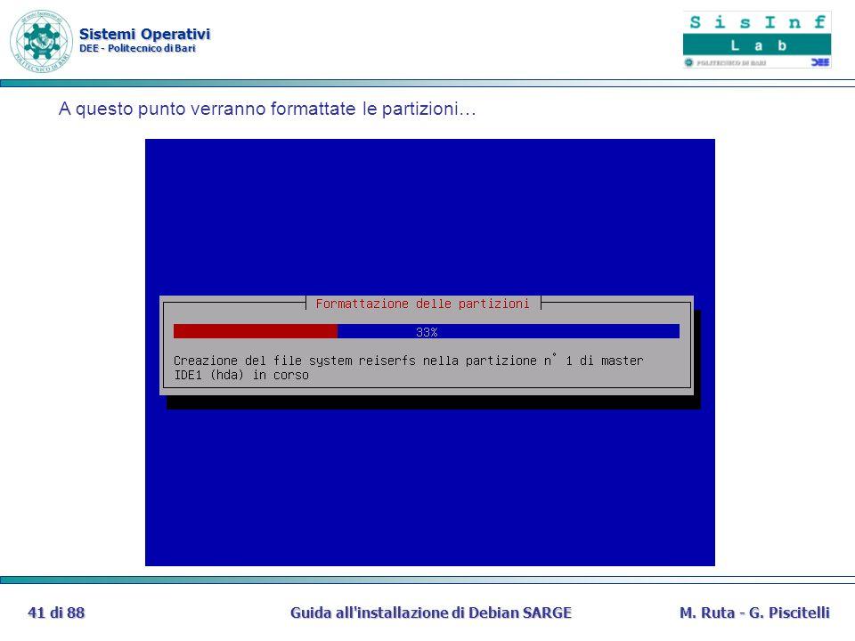 Sistemi Operativi DEE - Politecnico di Bari Guida all'installazione di Debian SARGE41 di 88M. Ruta - G. Piscitelli A questo punto verranno formattate
