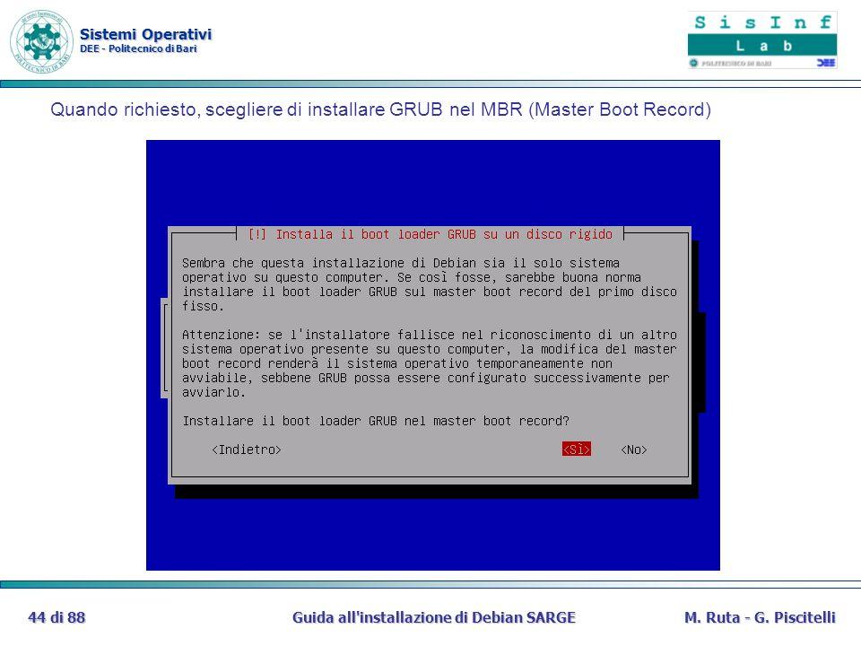 Sistemi Operativi DEE - Politecnico di Bari Guida all'installazione di Debian SARGE44 di 88M. Ruta - G. Piscitelli Quando richiesto, scegliere di inst