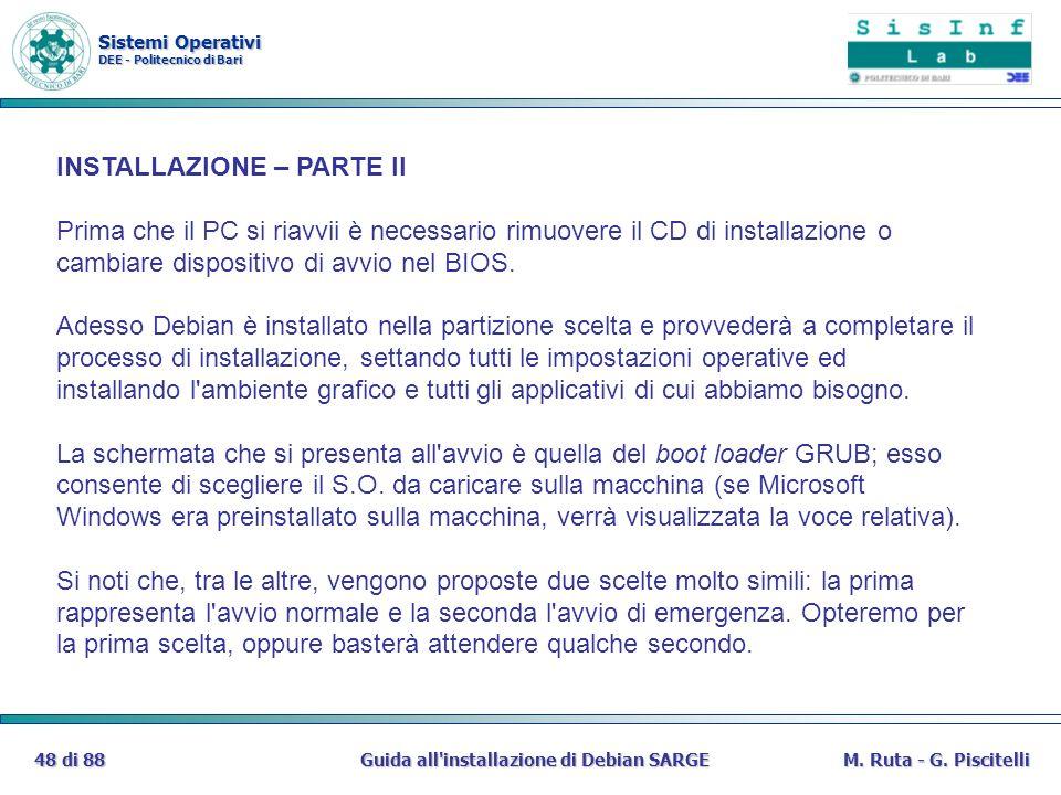Sistemi Operativi DEE - Politecnico di Bari Guida all'installazione di Debian SARGE48 di 88M. Ruta - G. Piscitelli INSTALLAZIONE – PARTE II Prima che