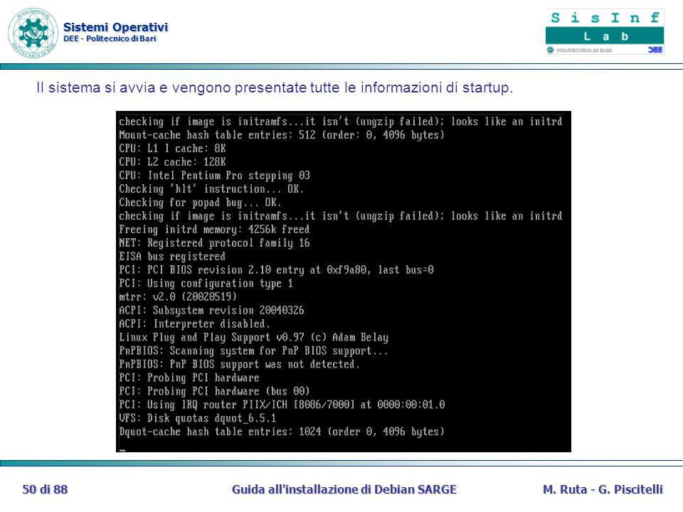 Sistemi Operativi DEE - Politecnico di Bari Guida all'installazione di Debian SARGE50 di 88M. Ruta - G. Piscitelli Il sistema si avvia e vengono prese